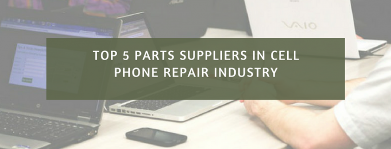 Top 5 Cell Phone Parts Suppliers in USA