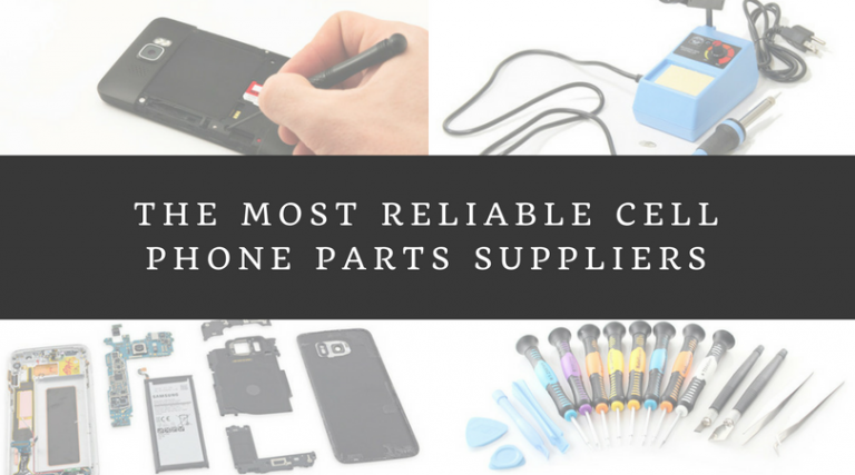The Most Reliable Cell Phone Repair Tools & Parts Suppliers in USA