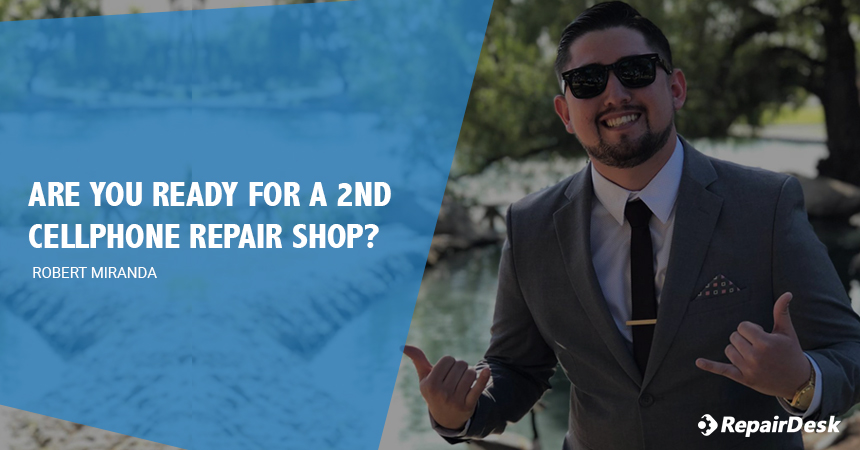 Are you ready for a 2nd cell phone repair shop?  Robert_Miranda