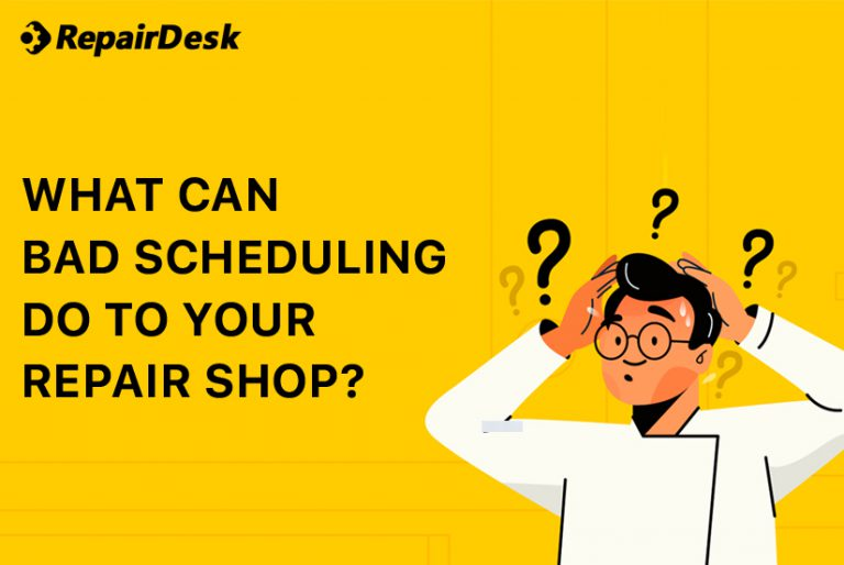 What Can Bad Scheduling Do to Your Repair Shop?