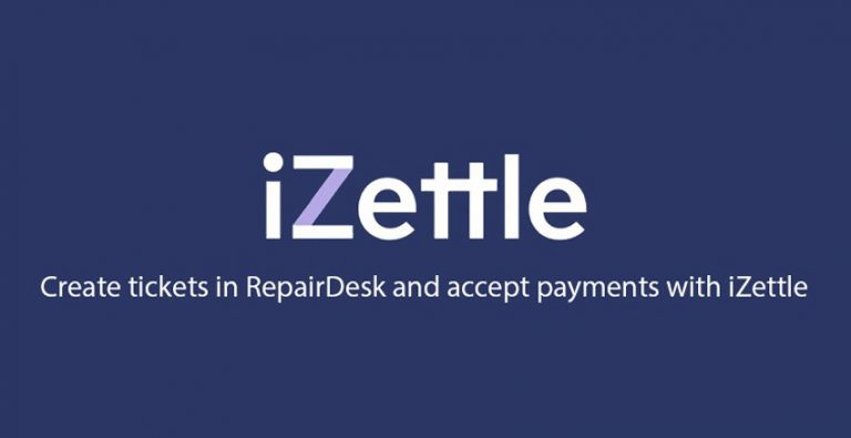 RepairDesk + iZettle: Integrated payments made easy yet affordable!