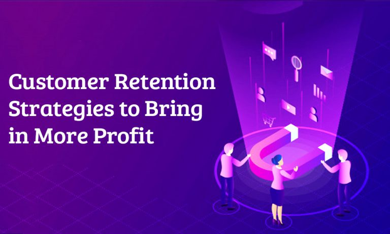 Time to Focus on Customer Retention Strategies to Bring in More Profit!