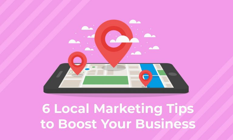 6 Local Marketing Tips to Boost Your Business
