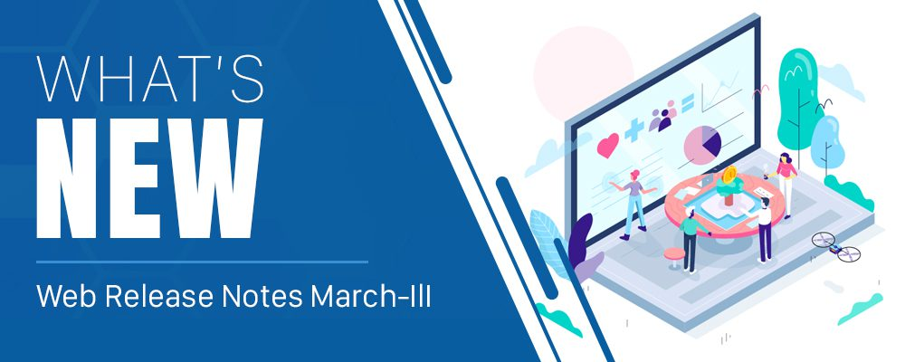 Web Release Notes March-III with Improved Report Design