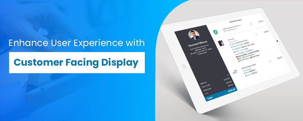 Get Better User Experience with Customer Facing Display