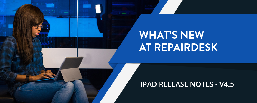 RepairDesk iPad POS Register Release notes v4.5