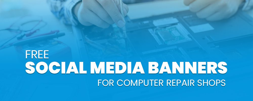 FREE Social Media Banners for Computer Repair Shops