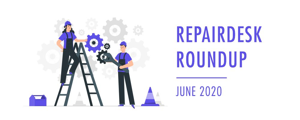 RepairDesk Round-up – June Edition