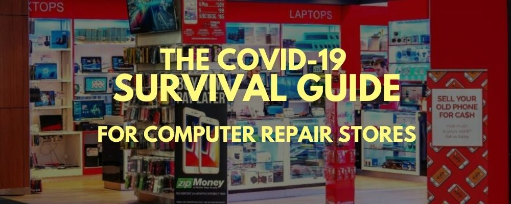 The COVID-19 Survival Guide for Computer Repair Stores